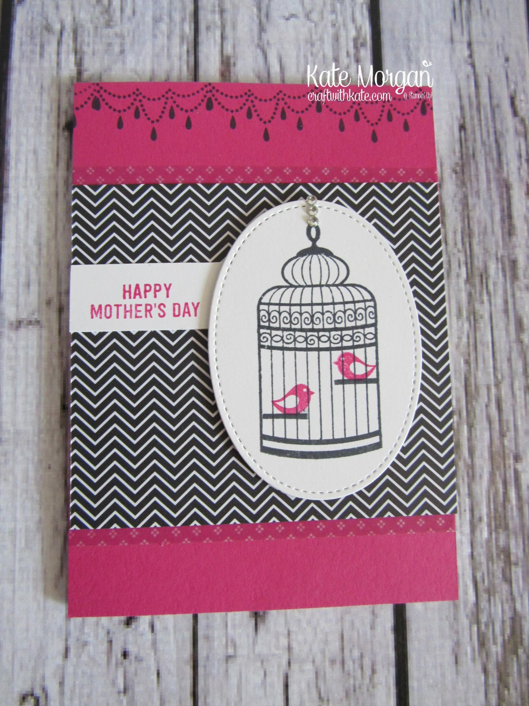 Happy Mother's Day card using Stampin' Ups Builder Bird Cage & Pop of Pink DSP by Kate Morgan, Independent Demonstrator Australia. Occasions 2017 DIY front