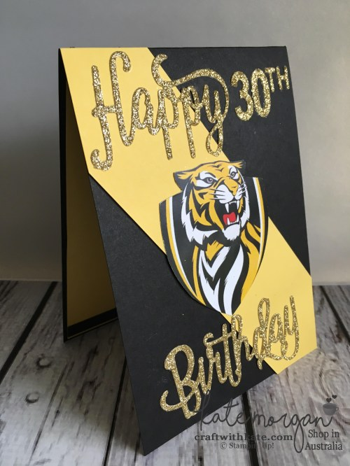 30th Birthday card using Stampin Up Happy Birthday thinlits for a Richmond Tigers AFL Fan by Kate Morgan, Independent Demonstrator, Australia. #GoTigers #HandmadeBirthdayCard DIY.JPG