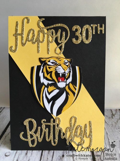 30th Birthday card using Stampin Up Happy Birthday thinlits for a Richmond Tigers AFL Fan DIY by Kate Morgan, Independent Demonstrator, Australia. #GoTigers #HandmadeBirthdayCard.JPG