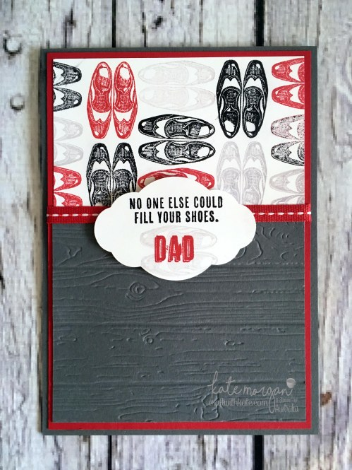 No one else could fill your shoes Dad Masculine Card using Stampin Ups Guy Greetings by Kate Morgan, Independent Demonstrator Australia. Craft with Kate Father's Day cover