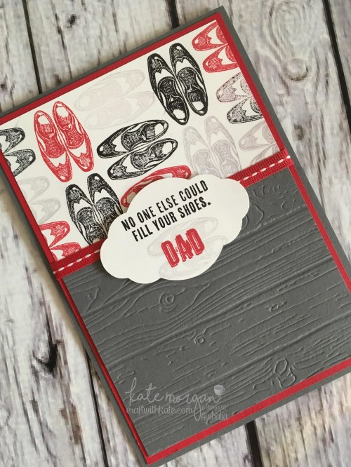 No one else could fill your shoes Dad using Stampin Ups Guy Greetings by Kate Morgan, Independent Demonstrator Australia. Craft with Kate Masculine card Father's Day angle