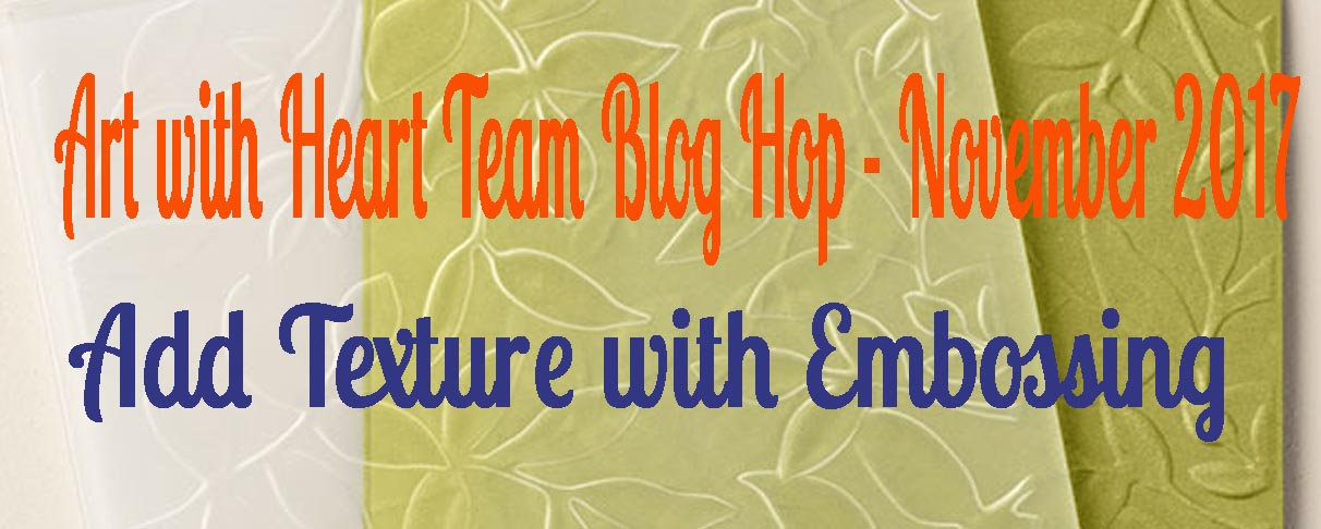 AWHT Blog Hop - November 2017 - Add Texture with Embossing.jpg