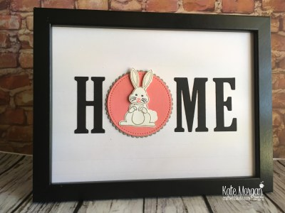 HOME frame with interchanging 'O' Easter Bunny using Stampin Up by Kate Morgan Australia 2018