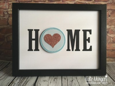 HOME frame with interchanging 'O' Love using Stampin Up by Kate Morgan Australia 2018