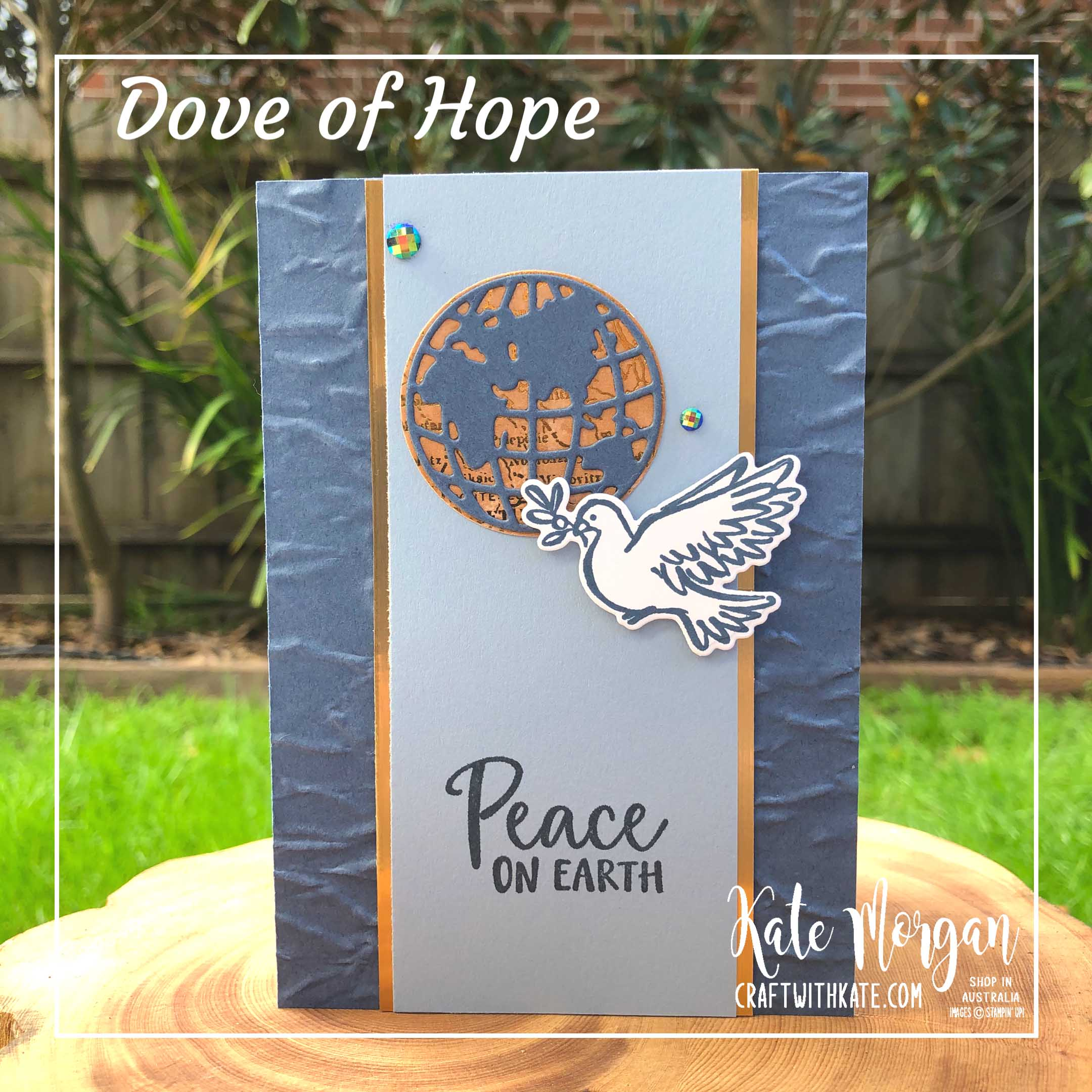 Dove of Hope & World Map by Kate Morgan Stampin Up Australia 2020