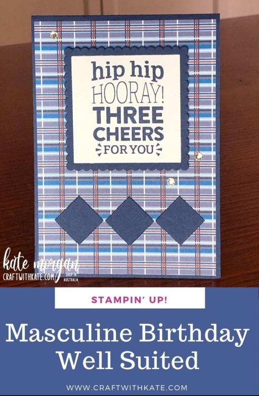 Masculine Birthday using Well Suited & You are Amazing stamp set by Kate Morgan Stampin Up Australia 2021