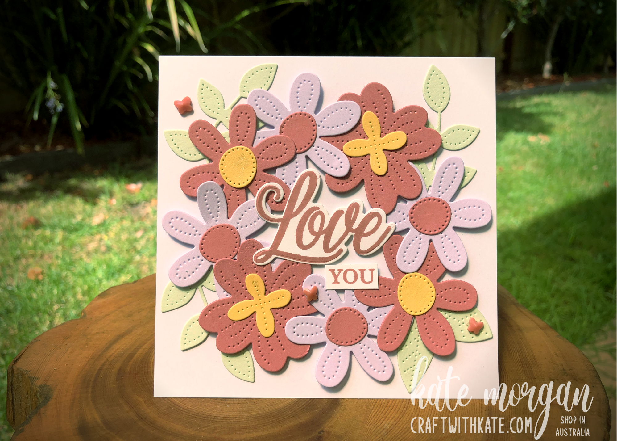 Pierced Blooms Love You card by Kate Morgan, Stampin Up Australia 2021 .
