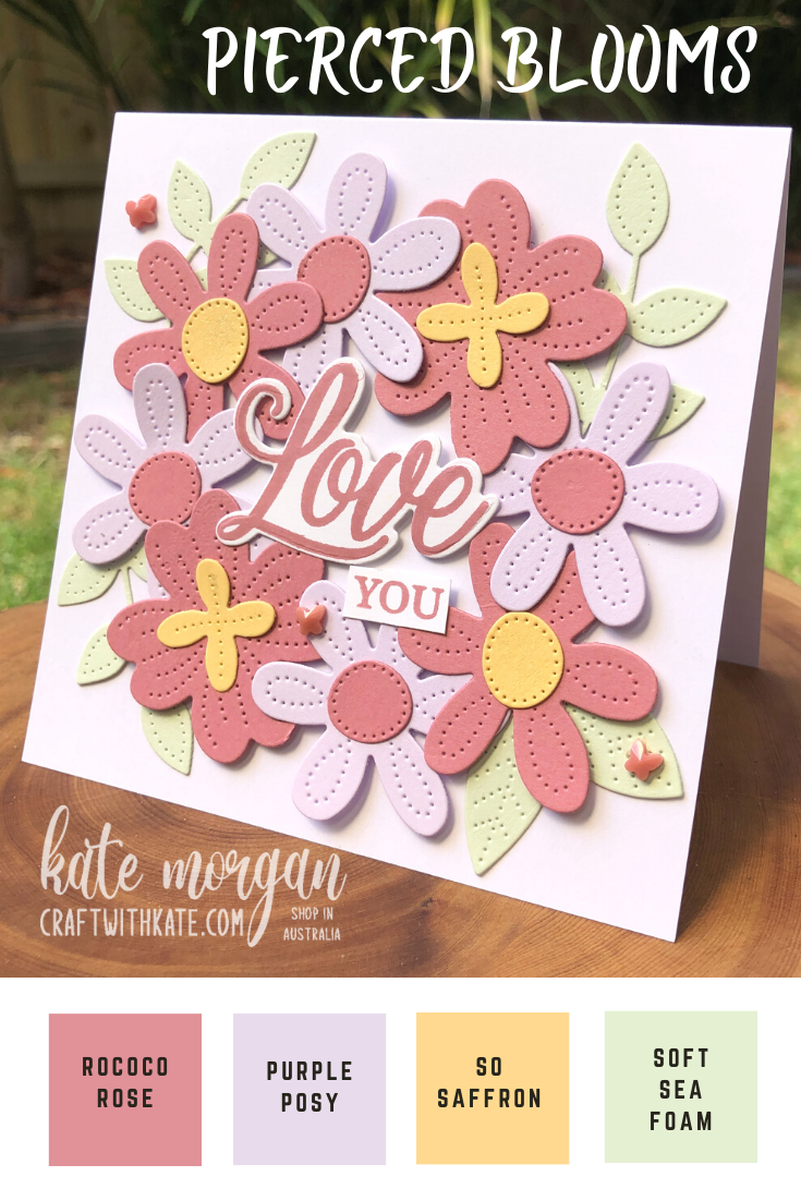 Pierced Blooms Love You card by Kate Morgan, Stampin Up Australia 2021