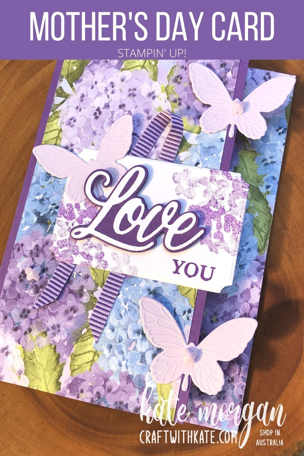 Mother's Day card for Monthly Showcase, Stampin Up by Kate Morgan, Australia 2021