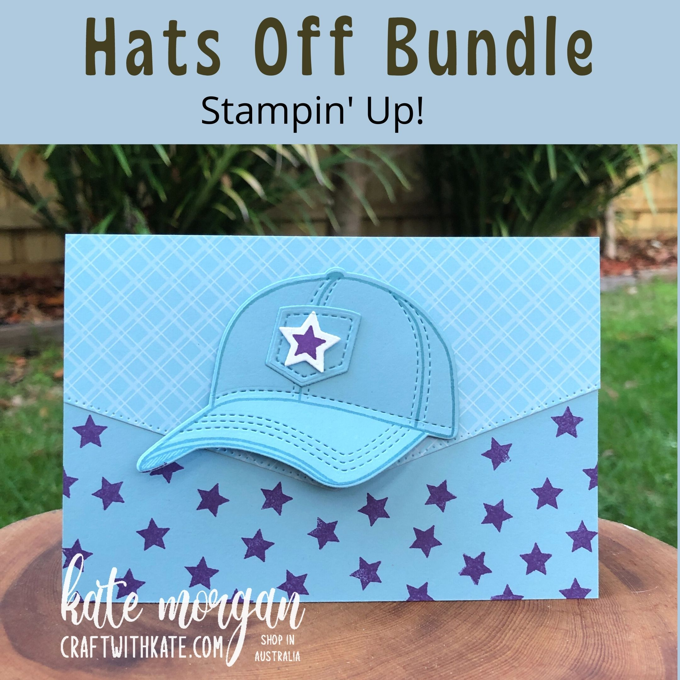 Hats Off Bundle for Balmy Blue CCS by Kate Morgan, Stampin Up Australia 2021.