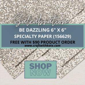 Be Dazzling Specialty Paper Saleabration 2021 Kate Morgan Australia