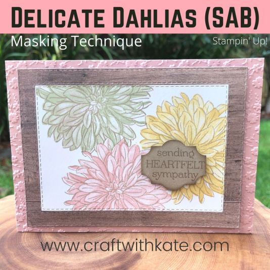 Delicate Dahlias Sympathy Card SAB Stampin Up 2021 by Kate Morgan, Australia