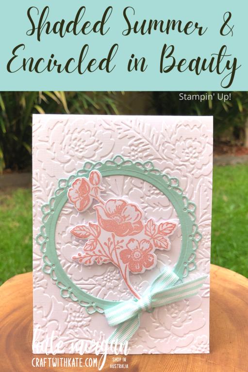 Shaded Summer & Encircled in Beauty SAB by Kate Morgan Stampin Up Australia 2021